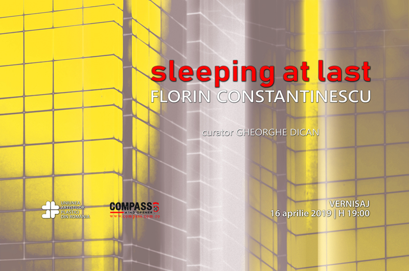exhibition SLEEPING AT LAST | visual artist Florin Constantinescu